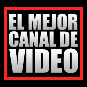 el mejor canal de video