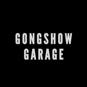 Gongshow Garage