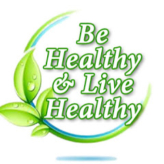 Be Healthy & Live Healthy