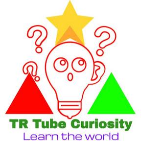 TR Tube Curiosity