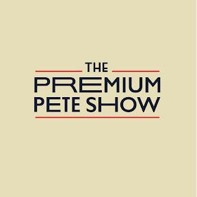 The Premium Pete Show