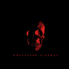 Graveyard Cinemas