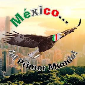 México ¡al Primer Mundo!