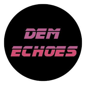 Dem Echoes