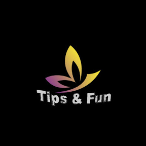 TIPS AND FUN