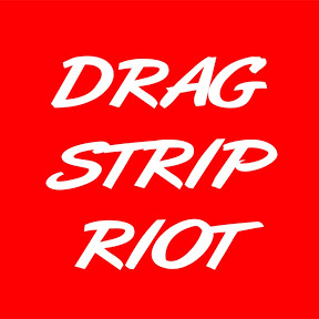 Drag Strip Riot