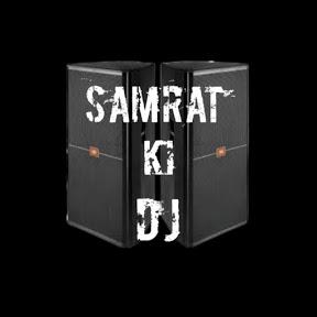 SAMRAT ki DJ