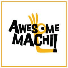 Awesome Machi