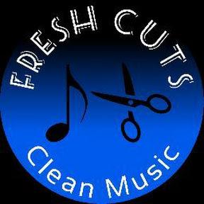 Fresh Cuts - Clean Music
