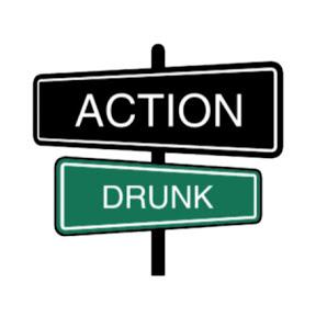 Action Drunk