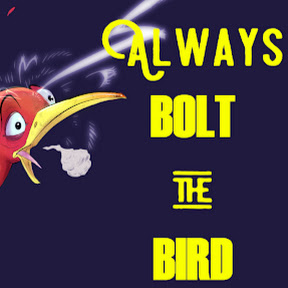 Always Bolt the Bird