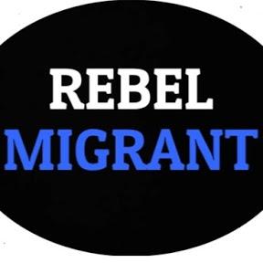Rebel Migrant