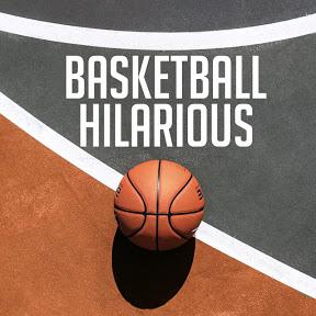 Basketball Hilarious
