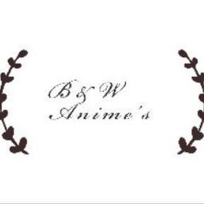 B&W Animé's