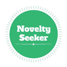 Novelty Seeker