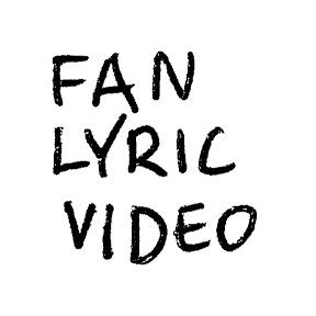 Fan Lyric Video