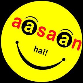Aasaan Hai