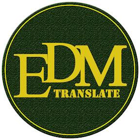 EDM Translate
