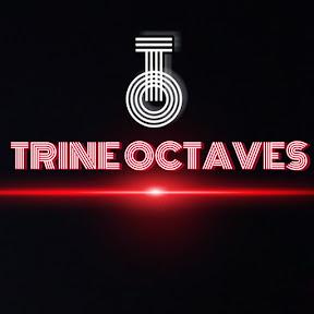 TRINE OCTAVES