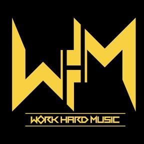 WORK HARD MUSIC
