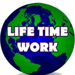 Life Time Work