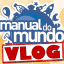 Vlog do Manual do Mundo