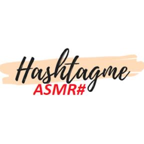 Hashtagme# ASMR