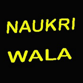 Naukri Wala