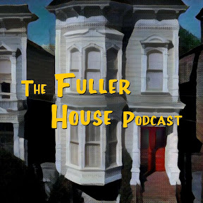 The Fuller House Podcast