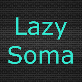 Lazy Soma