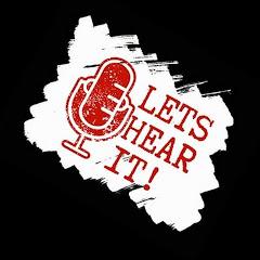 Lets Hear It