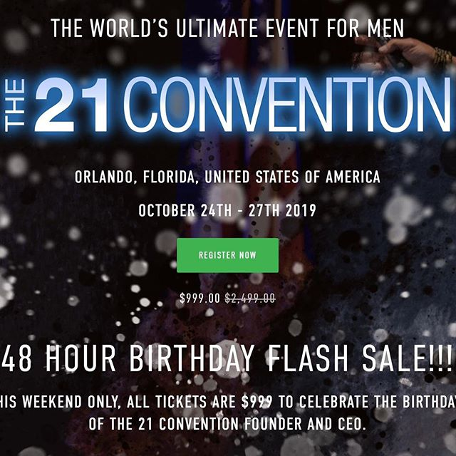 48 hour birthday flash sale on tickets to The 21 Convention! Starring speakers @elliotthulse @stefanmolyneux @starttheworld @tannerguzy @aja_cortes and many more!! Only $999 link in bio