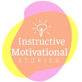 Instructive Motivational Stories