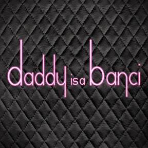 Daddy is a Banci