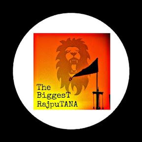 The BiggesT RajpuTANA