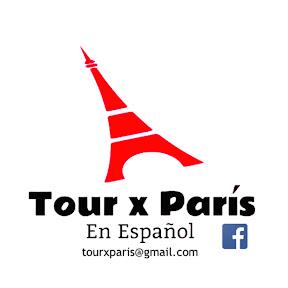 TOUR X PARIS - en español.