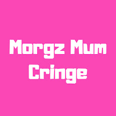 Morgz Mum Cringe
