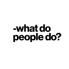 -what do people do?