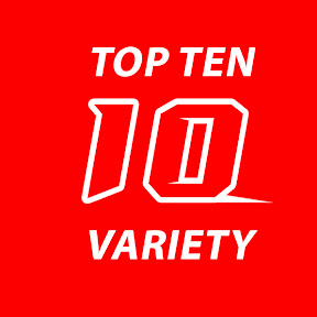 Top 10 Variety