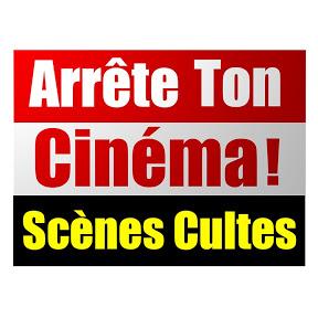 Arrête Ton Cinéma : Scènes Cultes