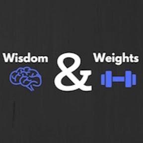 Wisdom & Weights