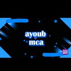 ayoub mca