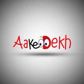 aake dekh