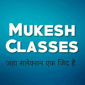 MUKESH CLASSES
