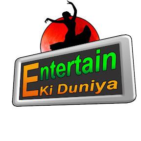 Entertain Ki Duniya