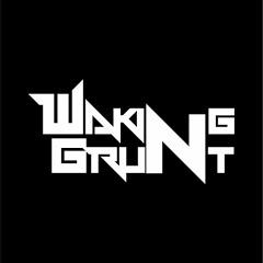 Waking Grunt