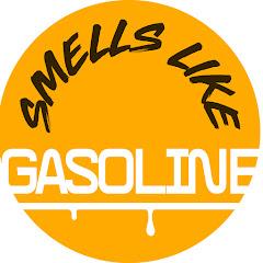 Smells Like GASOLINE