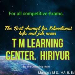T M LEARNING CENTER HIRIYUR