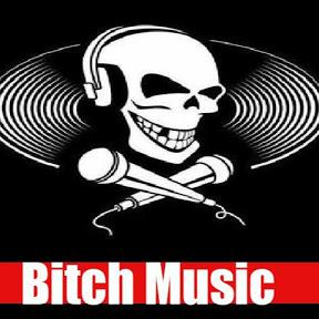 Bitch Music
