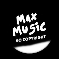 Max Music No Copyright